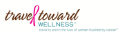 Travel Toward Wellness - Travel to enrich the lives of women touched by cancer